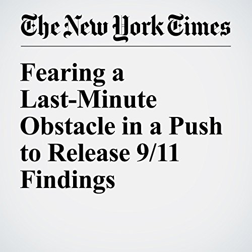 Fearing a Last-Minute Obstacle in a Push to Release 9/11 Findings audiobook cover art
