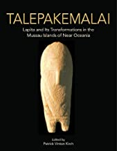 Talepakemalai: Lapita and Its Transformations in the Mussau Islands of Near Oceania (Monumenta Archaeologica)