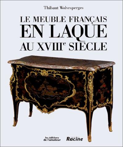 Le Meuble français en laque au XVIIIe siècle