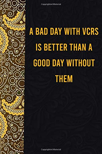 A bad day with vcrs is better than a good day without them: funny notebook for women men, cute journal for writing,...