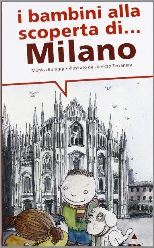 I bambini alla scoperta di Milano. Ediz. illustrata