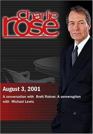 Charlie Rose with Brett Ratner; Michael Lewis (August 3, 2001)