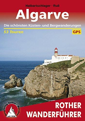Algarve: Die schönsten Küsten- und Bergwanderungen – 53 Touren (Rother Wanderführer) (German Edition)