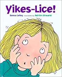 Image: Yikes-Lice! Children's Book, Paperback, by Donna Caffey (Author), Patrick Girouard (Artist). Publisher: Albert Whitman and Company; Reprint edition (March 1, 2002)