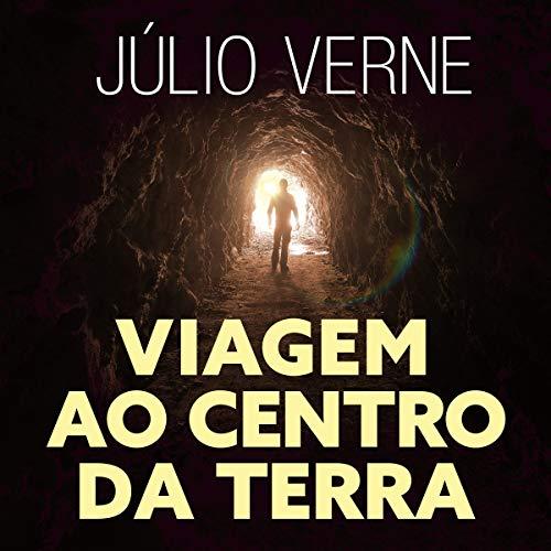 Viagem ao Centro da Terra [Journey to the Center of the Earth] audiobook cover art