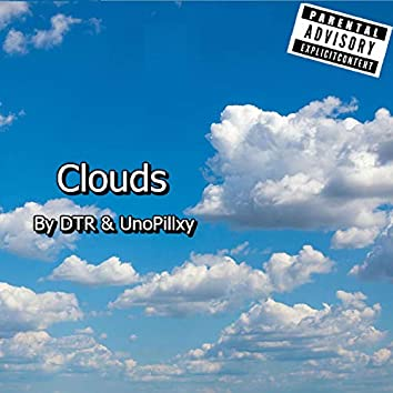 Clouds (feat. UnoPillxy)