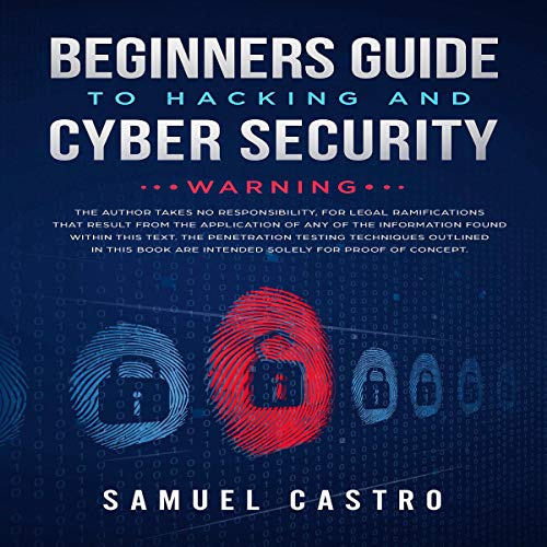 Beginners Guide to Hacking and Cyber Security: Written by former Army Cyber Security Analyst and Federal Agent Titelbild