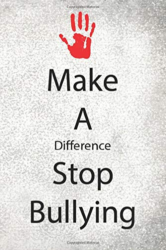 Make a Difference Stop Bullying: 120 Pages / Gifts / (6 x 9 inches) / Work / schools / children / kids / anti bullying