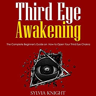 Third Eye Awakening     The Complete Beginner's Guide on How to Open Your Third Eye Chakra              Written by:                                                                                                                                 Sylvia Knight                               Narrated by:                                                                                                                                 Bode Brooks                      Length: 2 hrs and 10 mins     Not rated yet     Overall 0.0