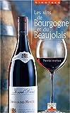 Les vins de Bourgogne et du Beaujolais (Vinoteca)