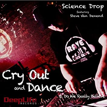 Cry Out & Dance / Do We Really Believe