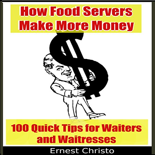 How Food Servers Make More Money audiobook cover art