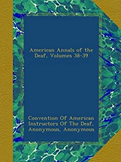 American Annals of the Deaf, Volumes 38-39