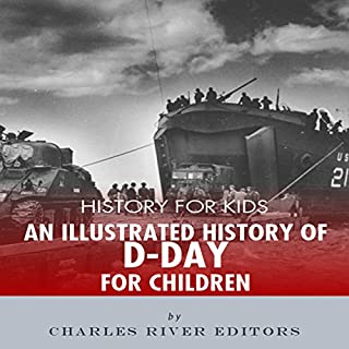 History for Kids: An Illustrated History of D-day for Children audiobook cover art
