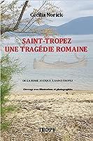 Saint-Tropez Tragédie Romaine: De la Pise antique à Saint-Tropez