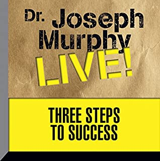 Three Steps to Success     Dr. Joseph Murphy LIVE!              By:                                                                                                                                 Dr. Joseph Murphy                               Narrated by:                                                                                                                                 Dr. Joseph Murphy                      Length: 31 mins     1 rating     Overall 5.0