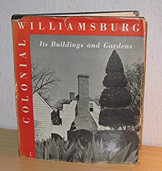 Colonial Williamsburg, its buildings and gardens: A descriptive tour of the restored capital of the British Colony of Virginia 0879350350 Book Cover