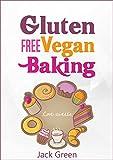 Vegan: Gluten Free Vegan Baking Recipes-Raw Vegan Deserts-Vegan recipe cookbook (rawsome vegan baking,gluten free desserts,vegan baking,vegan eating,vegan ... life,vegan slow cooker,vegan for beginners)