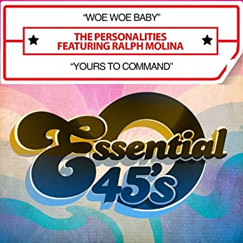Woe Woe Baby / Yours to Command (Digital 45)