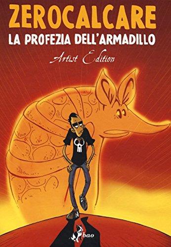 ZEROCALCARE PROFEZIA DELL'ARMADILLO ARTIST EDITION