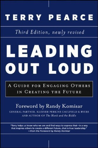 Leading Out Loud: A Guide for Engaging Others in Creating the Future (J-B US non-Franchise Leadership) by Pearce, Terry 3rd (third) Edition [Hardcover(2013/2/11)]