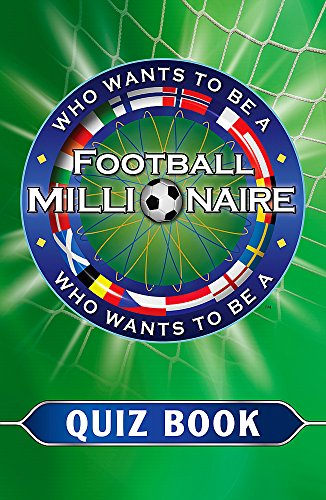 Who Wants to be a Football Millionaire: The Quiz Book