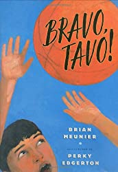 Bravo, Tavo! byBrian Meunier, illustrated by Perky Edgerton
