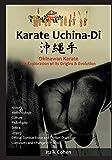 Karate Uchina-Di: Okinawan Karate: An Exploration of its Origins and Evolution