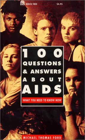 Download 100 Questions and Answers About AIDS: What You Need to Know 0688126979