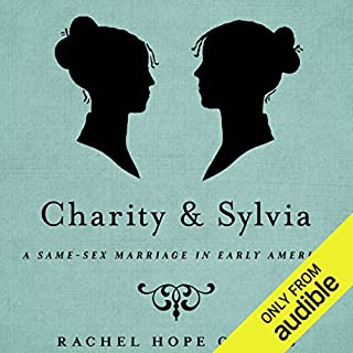 Charity and Sylvia                   Written by:                                                                                                                                 Rachel Hope Cleves                               Narrated by:                                                                                                                                 Kristin Kalbli                      Length: 10 hrs and 55 mins     Not rated yet     Overall 0.0