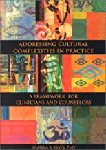 Addressing Cultural Complexities in Practice: A Framework for Clinicians and Counselors