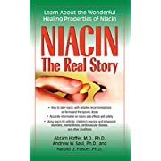Niacin : The Real Story: Learn About the Wonderful Healing Properties of Niacin
