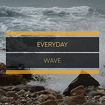 Everyday Wave Ambience