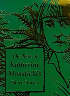 The Best of Katherine Mansfield's Short Stories