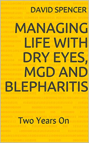Managing life with dry eyes, MGD and Blepharitis: Two Years On