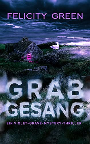 Grabgesang: Ein Violet-Grave-Mystery-Thriller