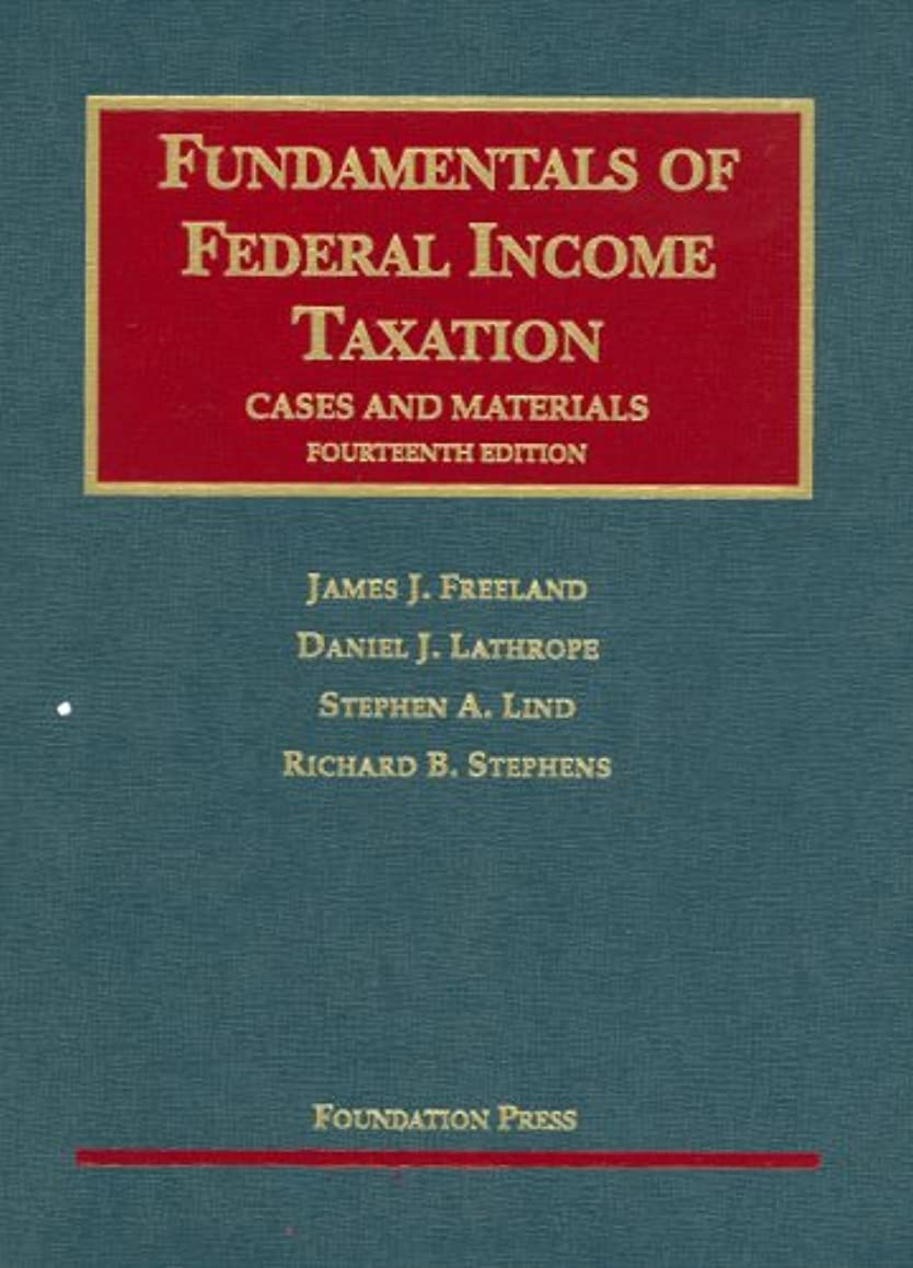 Fundamentals of Federal Income Taxation: Cases and Materials (University Casebook)
