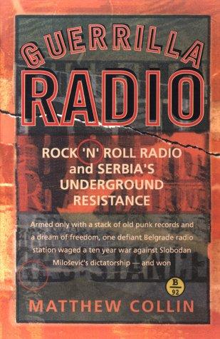 Guerrilla Radio: Rock 'N' Roll Radio and Serbia's Underground Resistance (Nation Books)