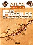 Les Fossiles. Les découvrir, les reconnaître - Atlas nature