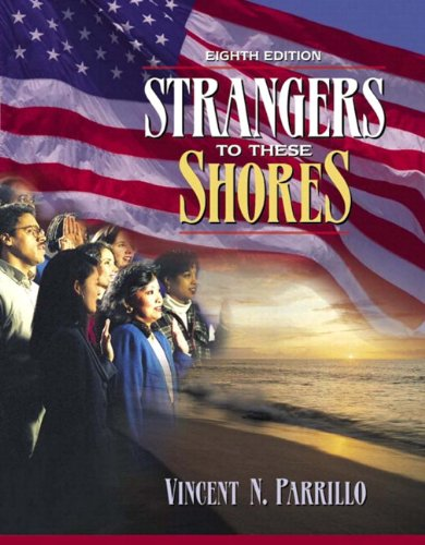 Strangers to These Shores: Race and Ethnic Relations in the United States with Research Navigator (8th Edition)