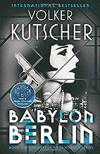 Babylon Berlin: Book 1 of the Gereon Rath Mystery Series (Gereon Rath Mystery Series, 1)