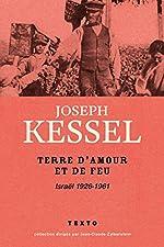 Terre d'amour et de feu - Israël 1926-1961 de Joseph KESSEL