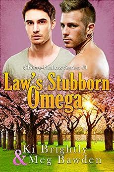 Law's Stubborn Omega (Cherry Hollow Series Book 1) by [Ki Brightly, Meg Bawden]
