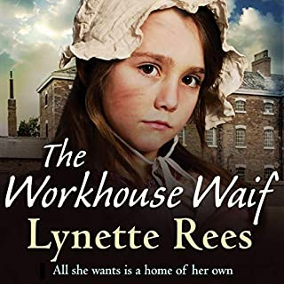 The Workhouse Waif                   Written by:                                                                                                                                 Lynette Rees                               Narrated by:                                                                                                                                 Lowri Walton                      Length: 8 hrs and 29 mins     Not rated yet     Overall 0.0