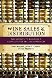 Wine Sales and Distribution: The Secrets to Building a Consultative Selling Approach