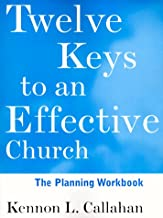 Twelve Keys to an Effective Church, The Planning Workbook: Strategic Planning for Mission