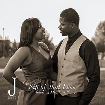 Sip of That Love (feat. Moosh Millionz)