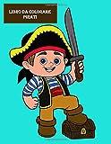 Libro da colorare pirati: Per la famiglia / antistress / meditazione Nave dei pirati, forzieri d'oro. per bambini, ragazzi o ragazze, età 4-8, 8-12 anni, divertimento, facile,