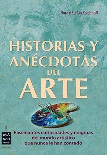 HISTORIAS Y ANÉCDOTAS DEL ARTE: Todo lo que no se suele encontrar...