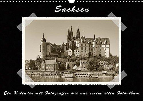 Sachsen (Wandkalender 2019 DIN A3 quer): Ein Kalender mit Fotografien wie aus einem alten Fotoalbum (Monatskalender, 14 Seiten ) (CALVENDO Orte)